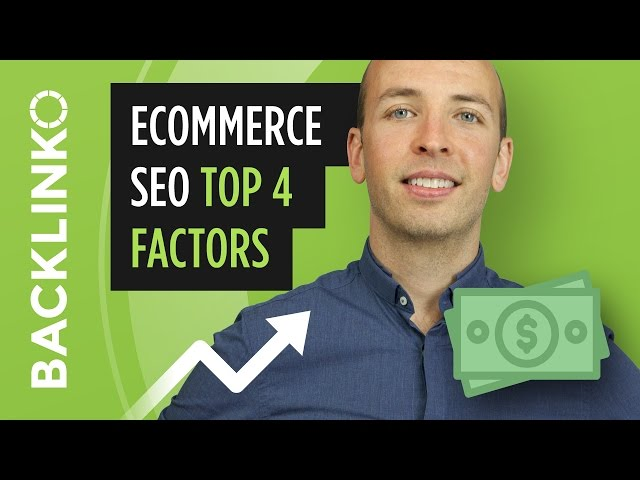 Ecommerce SEO Top 4 Factors